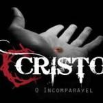 Cristo: O Incomparável