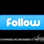 Evangelho segundo o Twitter