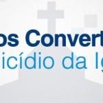 Falsos Convertidos: Um Produto de uma Igreja sem Vida