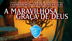 Conferência Justificação pela Fé